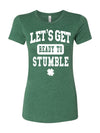 Let's Get Ready To Stumble Womens T-Shirt