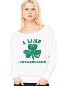 I Like Shenanigans Long Sleeve St Pattys Day Shirt Womens