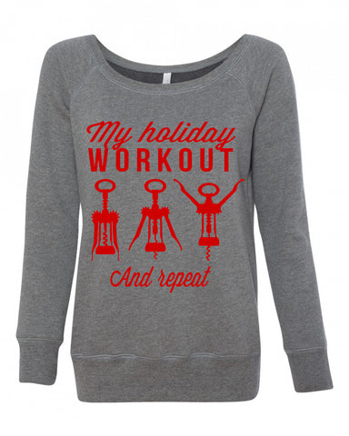 My Holiday Work Out Wine Opener Womens Sweatshirt