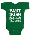 Part Irish All Trouble St Patricks Day baby clothes