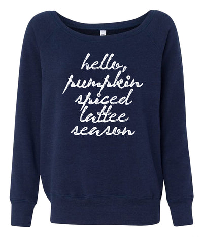 Pumpkin Spice Lattee Season Wide Neck Sweatshirt