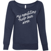 My Reputation Has Never Been Worse Womens Wide Neck Sweatshirt