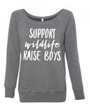 Support Wildlife Raise Boys Womens Wideneck Sweatshirt