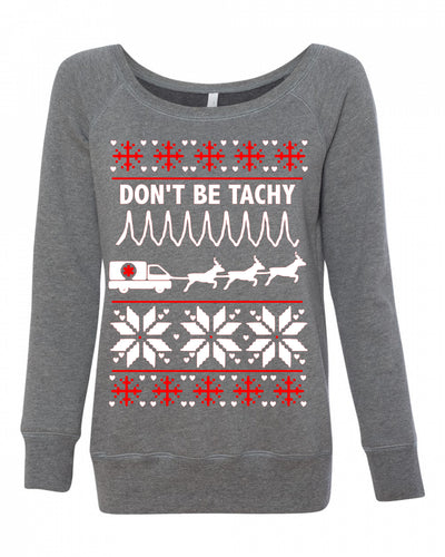 Dont Be Tachy Women's Wideneck Sweatshirt