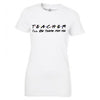 Teacher I'll be There for You Womens T-Shirt