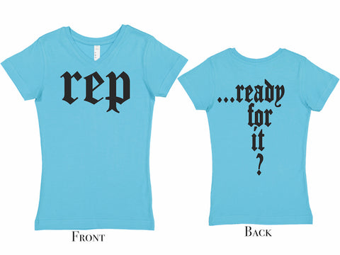 Rep Ready For it? V neck T-shirt for Toddlers, Girls and Teens