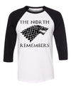 The North Remembers Unisex Baseball Shirt