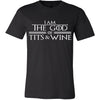 I am The God Of Tits And Wine shirt