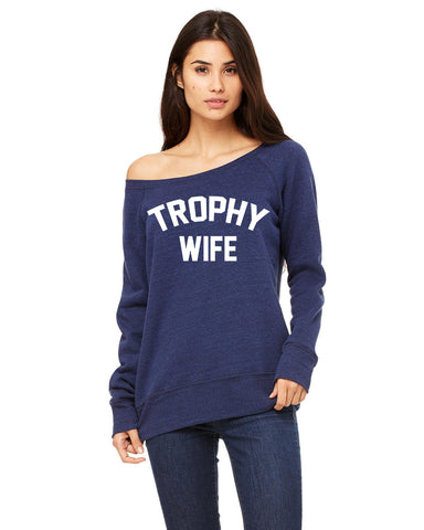 Trophy Wife Women's Wideneck Sweatshirt
