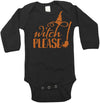 Witch Please Halloween Long Sleeve Baby Bodysuit