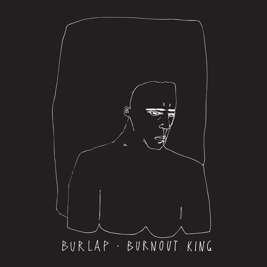 <b>BURLAP <br>Burnout King LP</b>
