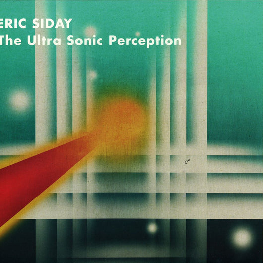 <b>ERIC SIDAY <br>The Ultra Sonic Perception LP</b>