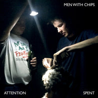<b>MEN WITH CHIPS <br>Attention Spent LP</b>