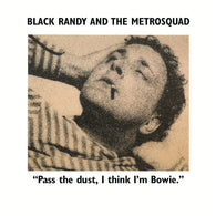 <b>BLACK RANDY THE METROSQUAD <br>Pass the Dust, I Think I'm Bowie LP</b>