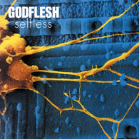 <b>GODFLESH <br>Selfless LP</b>