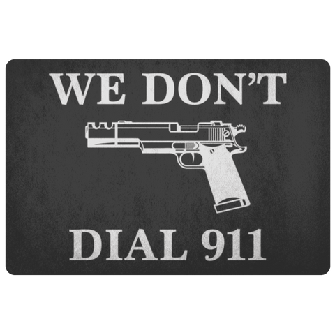 Image of We Don't Dial 911 Doormat