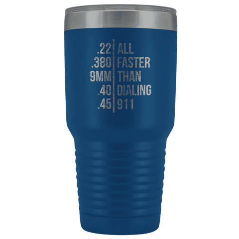 Faster Than Dialing 911 tumbler - Greater Half