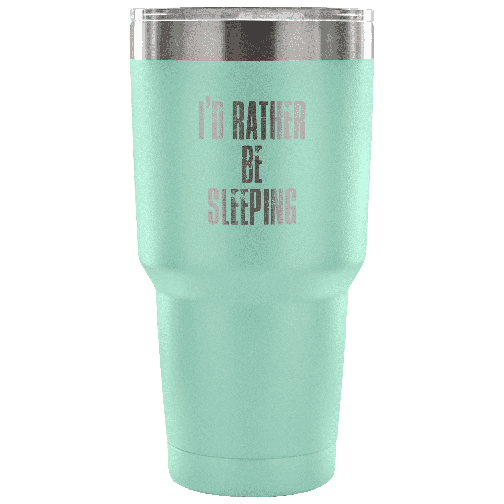I'd Rather Be Sleeping Tumbler Tumblers teelaunch Teal