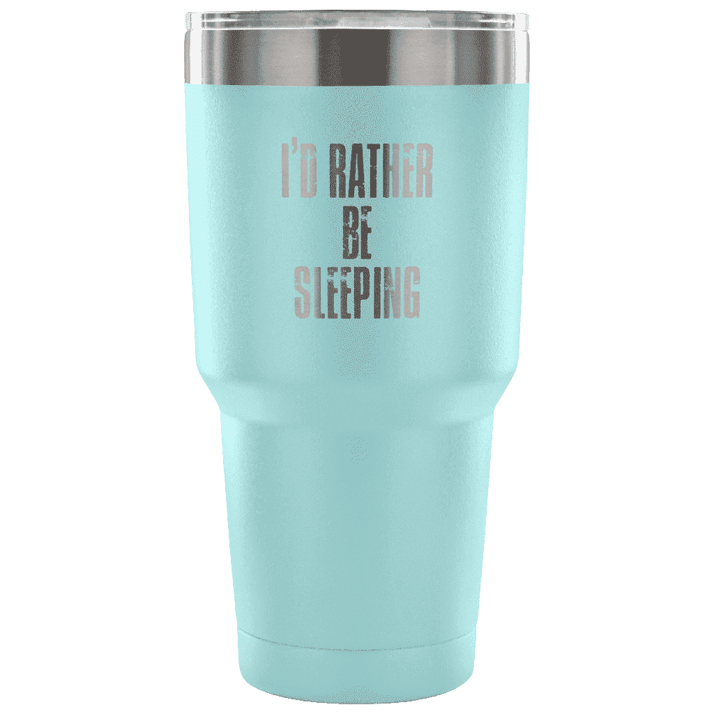 I'd Rather Be Sleeping Tumbler Tumblers teelaunch Light Blue