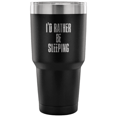 Image of I'd Rather Be Sleeping Tumbler Tumblers teelaunch Black