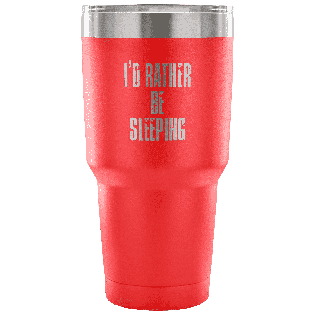 I'd Rather Be Sleeping Tumbler Tumblers teelaunch red