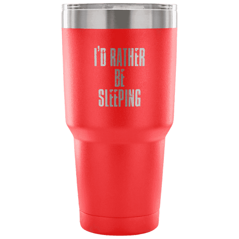 Image of I'd Rather Be Sleeping Tumbler Tumblers teelaunch red