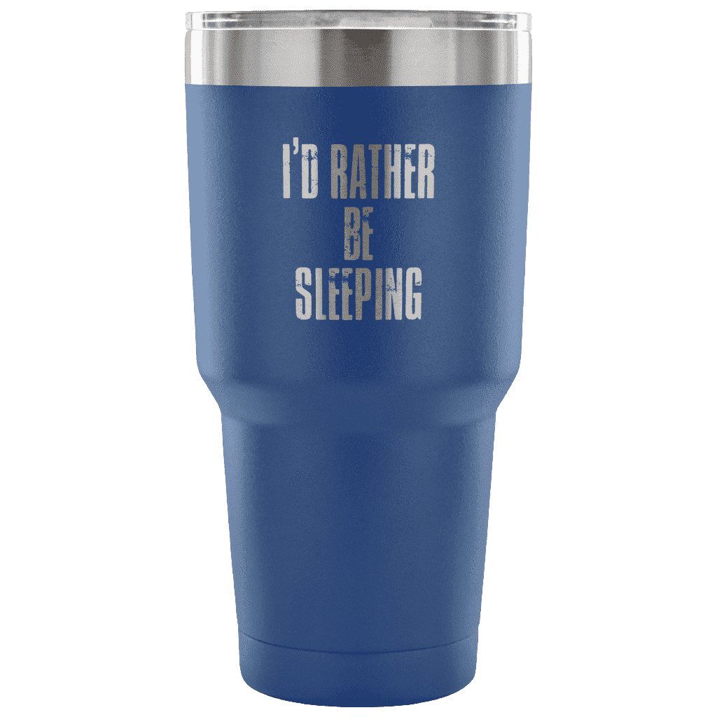 I'd Rather Be Sleeping Tumbler Tumblers teelaunch Blue