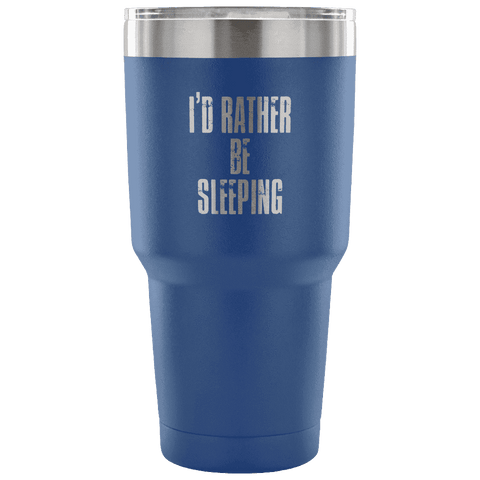 Image of I'd Rather Be Sleeping Tumbler Tumblers teelaunch Blue