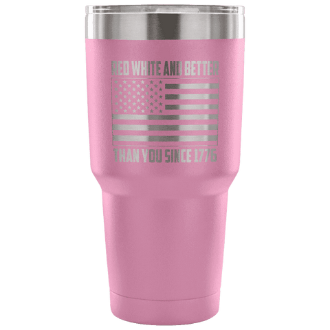 Red, White, and Better Than You Since 1776 Tumbler Tumblers teelaunch Light Purple