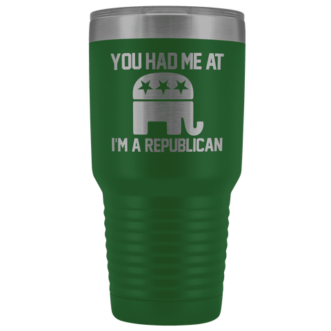Image of You had me at I'm a Republican Tumbler