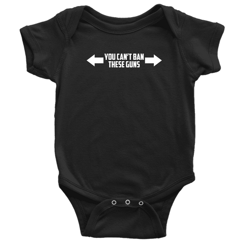 Image of You Can't Ban These Guns Onesie T-shirt teelaunch Baby Bodysuit Black NB