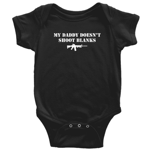 My Daddy Doesn't Shoot Blanks T-shirt teelaunch Baby Bodysuit Black NB
