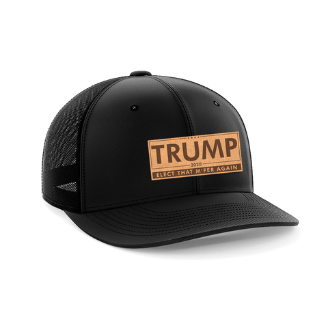 Trump-Elect That M'fer Again Leather Patch Hat