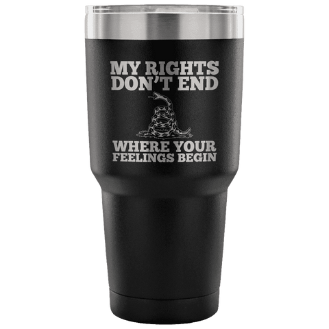 Image of My Rights Don't End Where Your Feelings Begin Tumbler Tumblers teelaunch Black