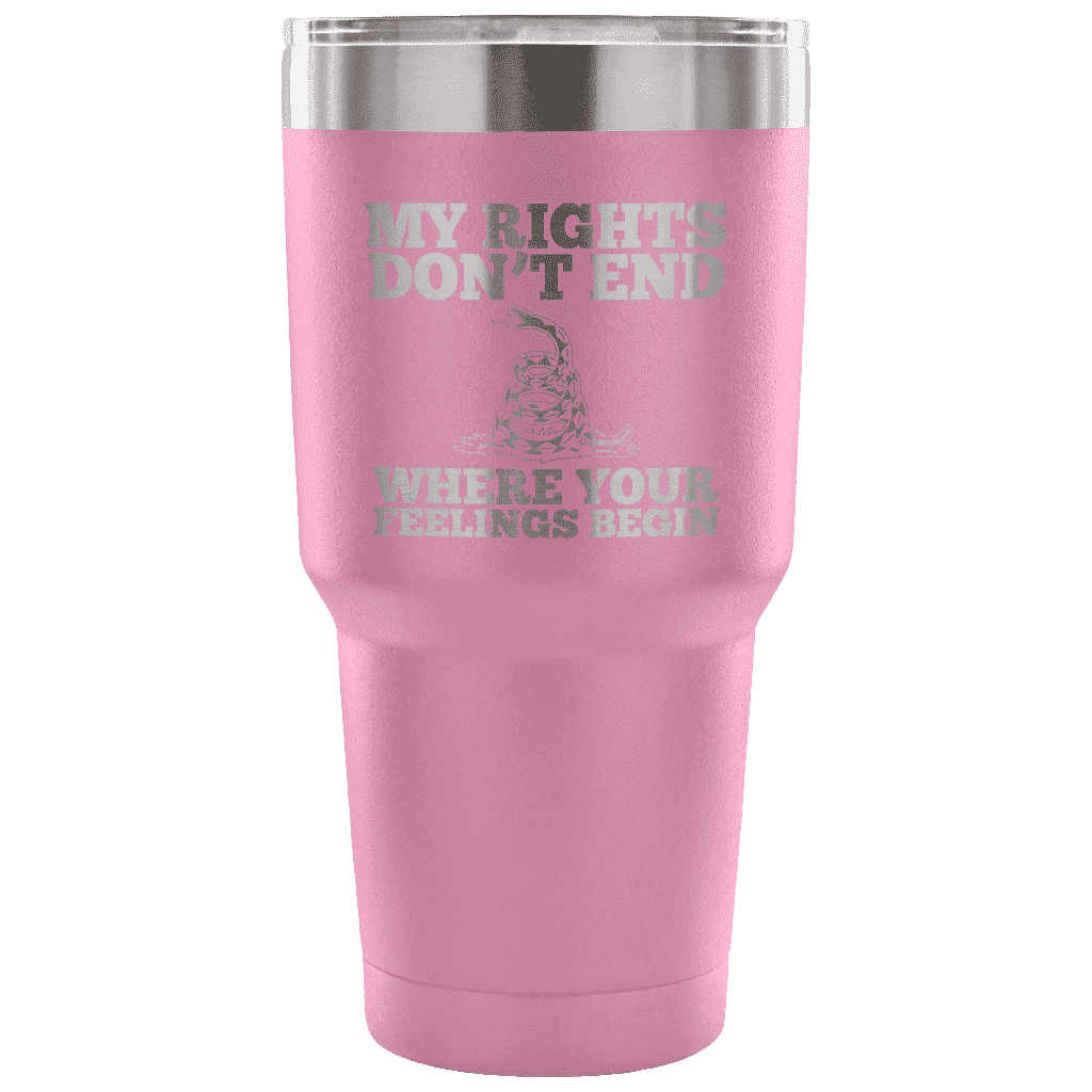 My Rights Don't End Where Your Feelings Begin Tumbler Tumblers teelaunch Light Purple
