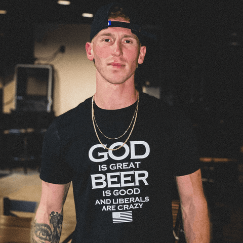God is Great, Beer is Good, and Liberals are crazy