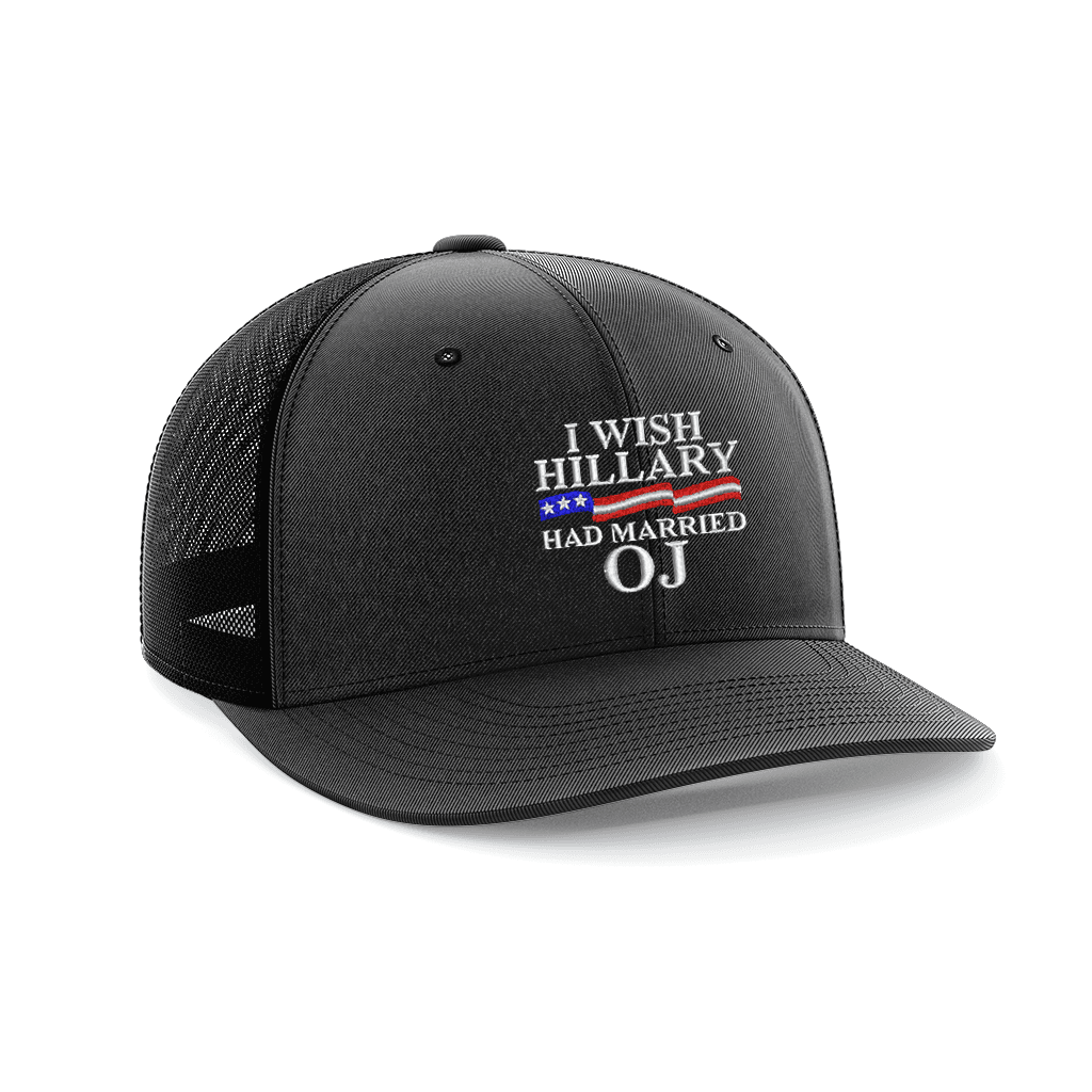 I Wish Hillary Married OJ Embroidered Trucker Hat