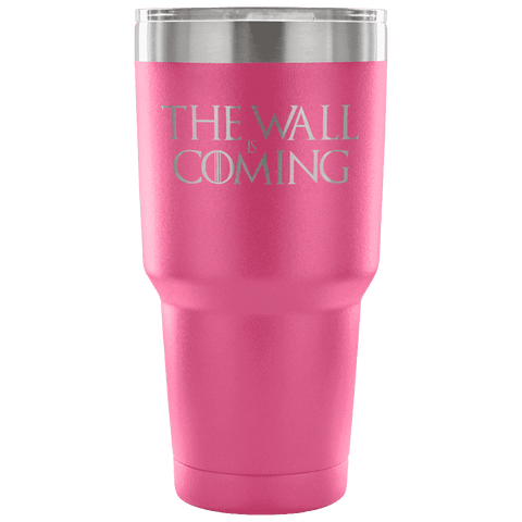 The Wall is Coming Tumbler Tumblers teelaunch Pink
