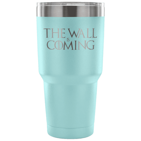 The Wall is Coming Tumbler Tumblers teelaunch Light Blue