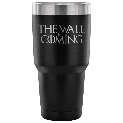 The Wall is Coming Tumbler Tumblers teelaunch Black