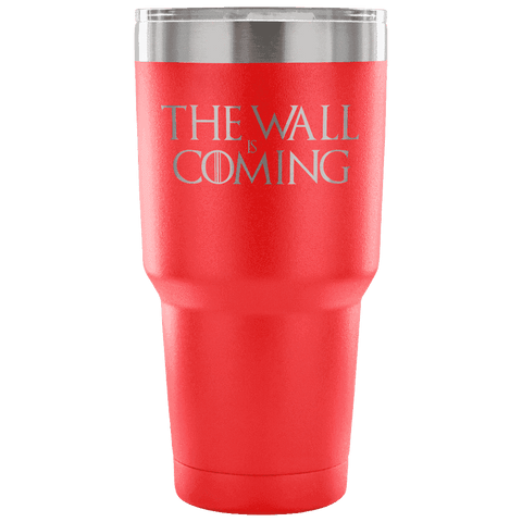 The Wall is Coming Tumbler Tumblers teelaunch red