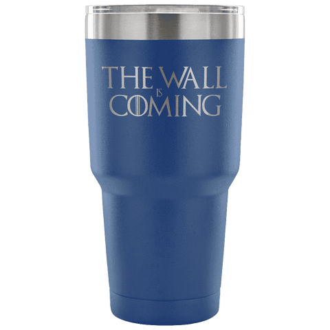 The Wall is Coming Tumbler Tumblers teelaunch Blue