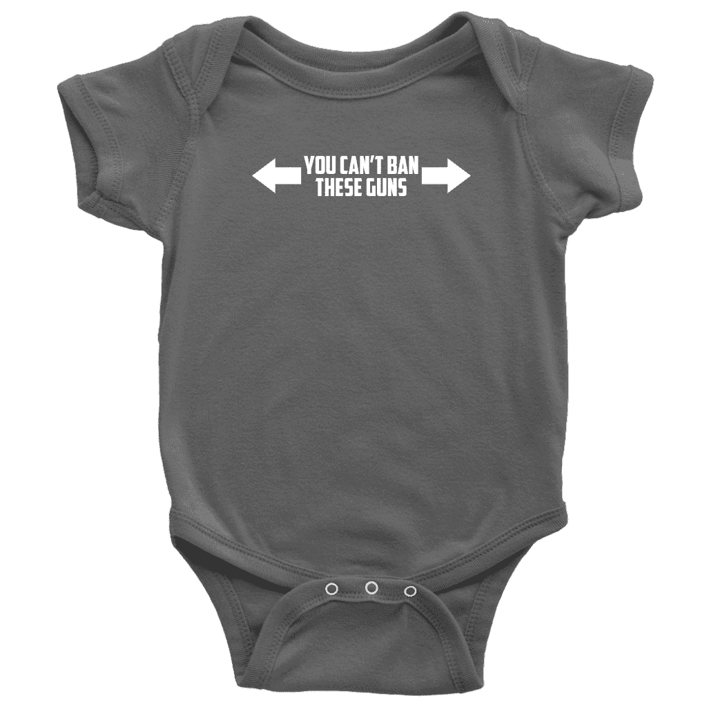 You Can't Ban These Guns Onesie T-shirt teelaunch Baby Bodysuit Asphalt NB