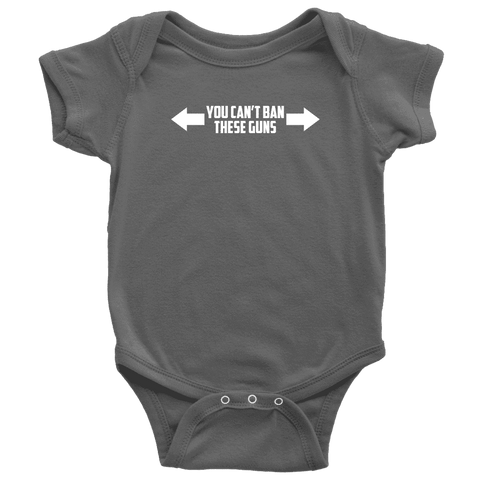 Image of You Can't Ban These Guns Onesie T-shirt teelaunch Baby Bodysuit Asphalt NB