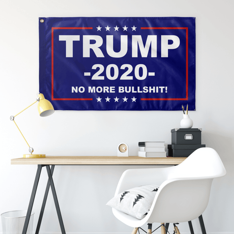Image of Trump 2020 No More Bullshit Flag