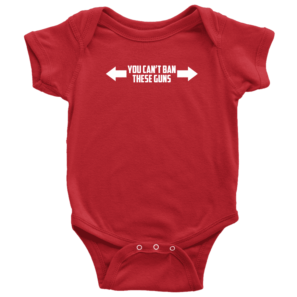 You Can't Ban These Guns Onesie T-shirt teelaunch Baby Bodysuit Red NB