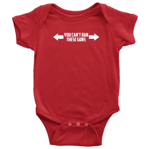 Image of You Can't Ban These Guns Onesie T-shirt teelaunch Baby Bodysuit Red NB
