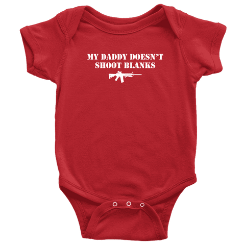 My Daddy Doesn't Shoot Blanks T-shirt teelaunch Baby Bodysuit Red NB