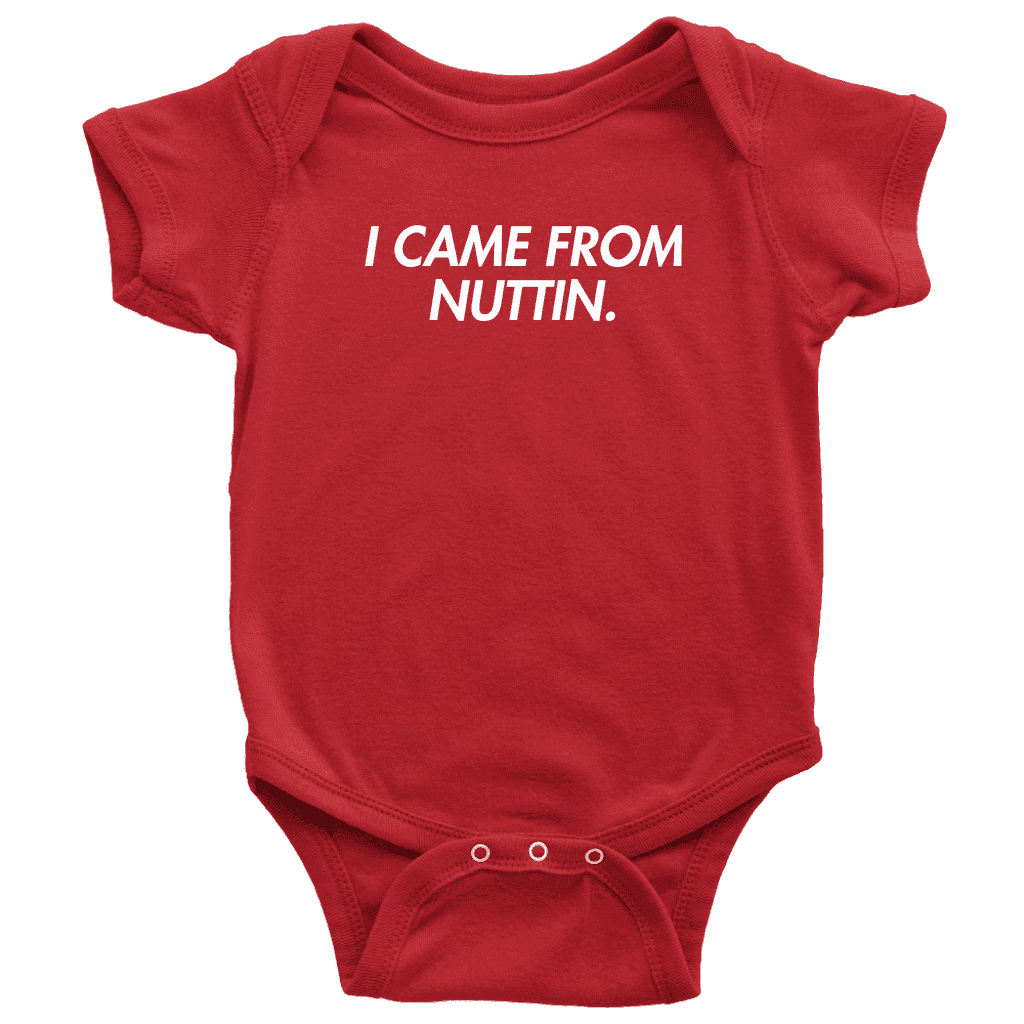 I Came From Nuttin Onesie