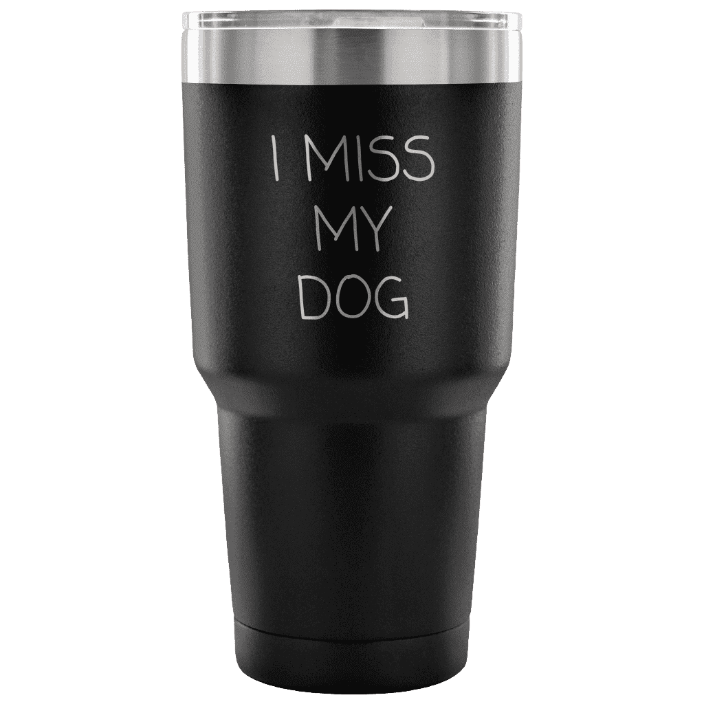 I Miss My Dog Tumbler Tumblers teelaunch Black